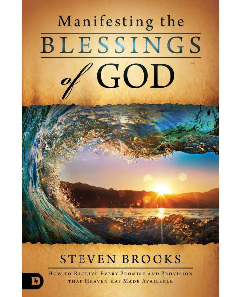 Manifesting the Blessings of God : How to Receive Every Promise and Provision That Heaven Has Made - image 1 of 1