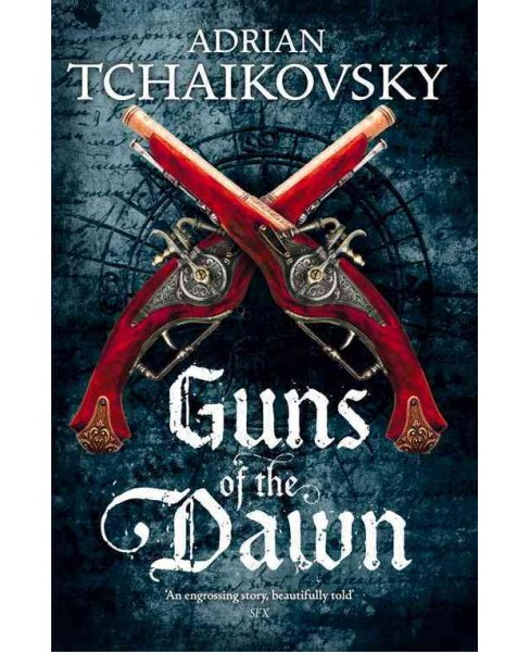 Guns of the Dawn (Reprint) (Paperback) (Adrian Tchaikovsky) - image 1 of 1