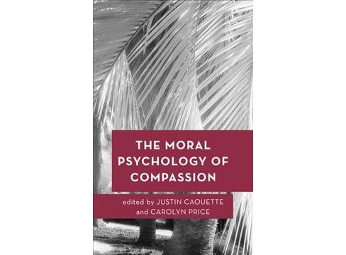 Moral Psychology of Compassion -  (Moral Psychology of the Emotions) (Hardcover) - image 1 of 1