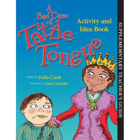 A Bad Case of Tattle Tongue Activity and Idea Book - by  Julia Cook (Paperback) - image 1 of 1