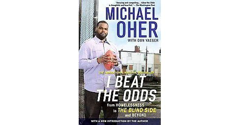 I Beat the Odds (Reprint) (Paperback) by Michael Oher - image 1 of 1
