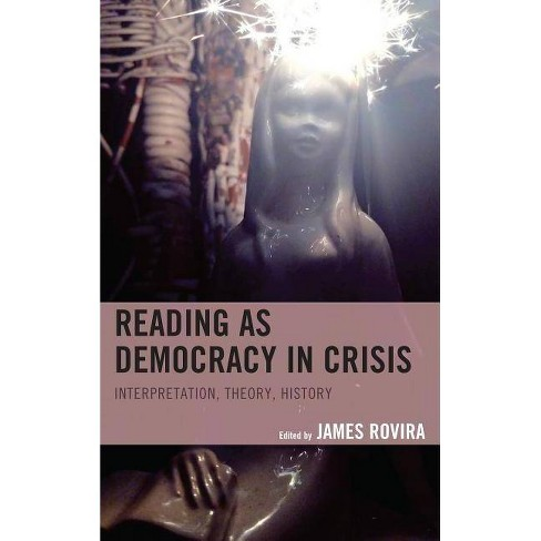 Reading as Democracy in Crisis - by  James Rovira (Hardcover) - image 1 of 1