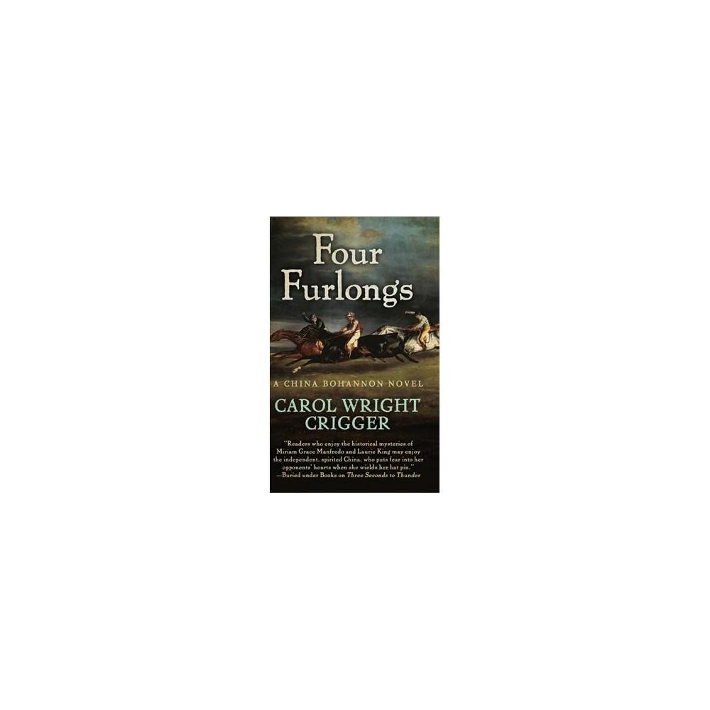 Four Furlongs - (Wheeler Large Print Western) by Carol Wright Crigger (Paperback)