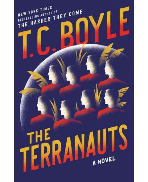 Terranauts (Hardcover) (T. Coraghessan Boyle) - image 1 of 1