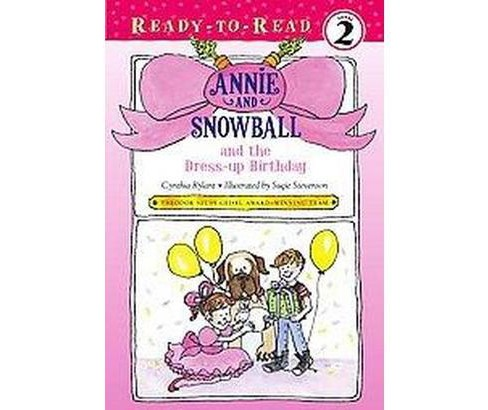 Annie and Snowball and the Dress-up Birthday (Hardcover) (Cynthia Rylant) - image 1 of 1