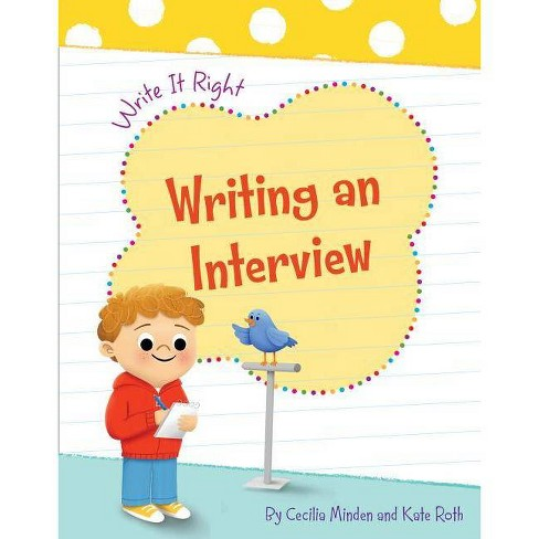 Writing an Interview - (Write It Right) by  Cecilia Minden (Paperback) - image 1 of 1