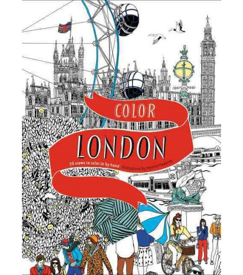 Color London : Twenty Views to Color in by Hand (Paperback) (Hennie Haworth) - image 1 of 1