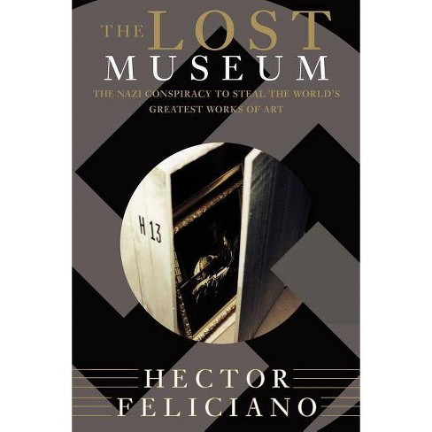 The Lost Museum - by  Hector Feliciano (Paperback) - image 1 of 1