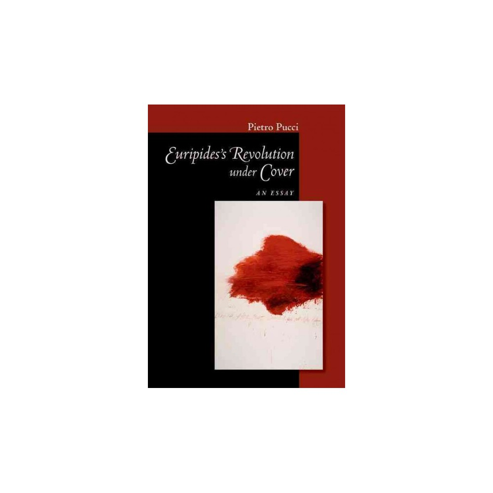 Euripides' Revolution Under Cover ( Cornell Studies IN Classical Philology) (Hardcover)