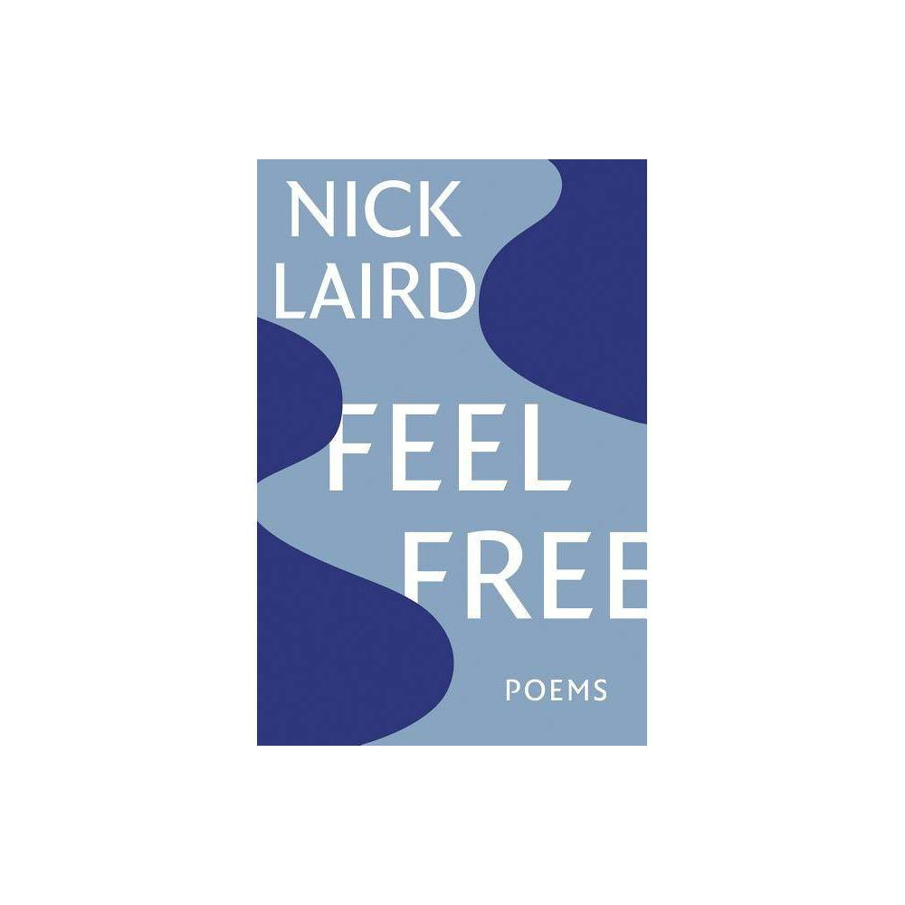 Feel Free By Nick Laird Paperback