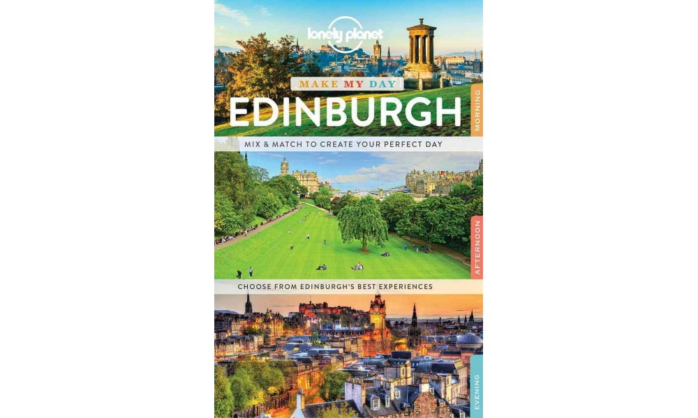Lonely Planet Make My Day Edinburgh (Paperback) (Lonely Planet Publications)