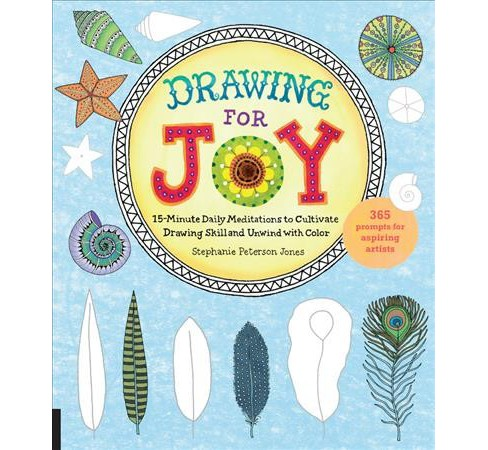 Drawing for Joy : 15-Minute Daily Meditations to Cultivate Drawing Skill and Unwind with Color - image 1 of 1