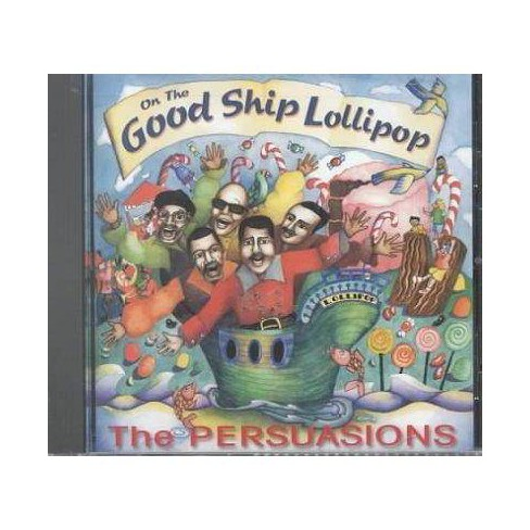 Persuasions - On the Good Ship Lollipop (CD) - image 1 of 1