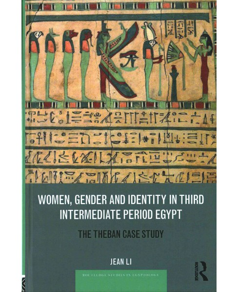 Women, Gender and Identity in Third Intermediate Period Egypt : The Theban Case Study (Hardcover) (Jean - image 1 of 1