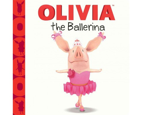 Olivia the Ballerina (School And Library) (Farrah McDoogle) - image 1 of 1