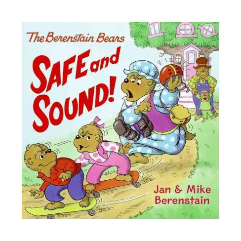The Berenstain Bears: Safe and Sound! - by  Jan Berenstain & Mike Berenstain (Paperback) - image 1 of 1