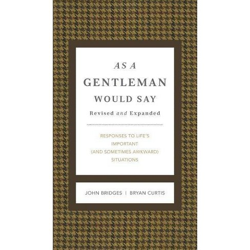 As a Gentleman Would Say Revised and Expanded - (Gentlemanners) by  John Bridges & Bryan Curtis - image 1 of 1