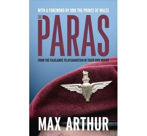 Paras : From the Falklands to Afghanistan in Their Own Words -  by Max Arthur (Hardcover) - image 1 of 1