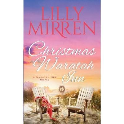 Christmas at the Waratah Inn - (The Waratah Inn) by  Mirren Lilly (Paperback)