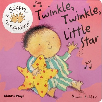 Twinkle, Twinkle, Little Star - (Sign & Singalong)(Board Book)