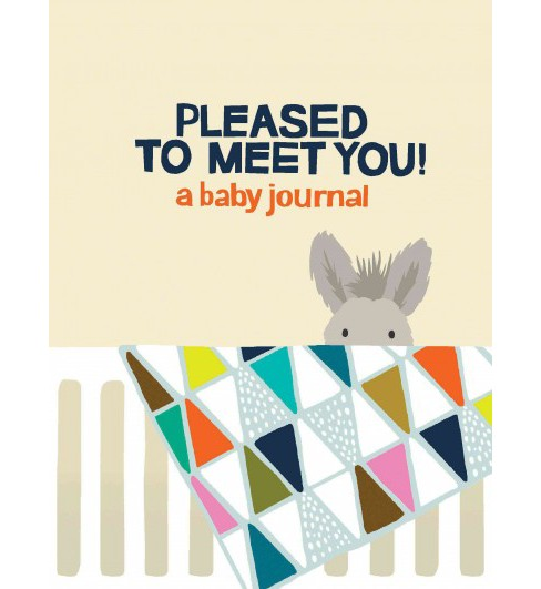 Pleased to Meet You! : A Baby Journal (Paperback) (Kate Pocrass) - image 1 of 1
