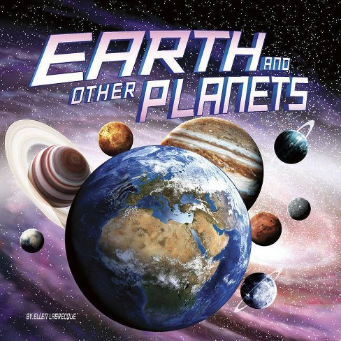 Earth and Other Planets - (Our Place in the Universe) by  Ellen Labrecque (Paperback) - image 1 of 1