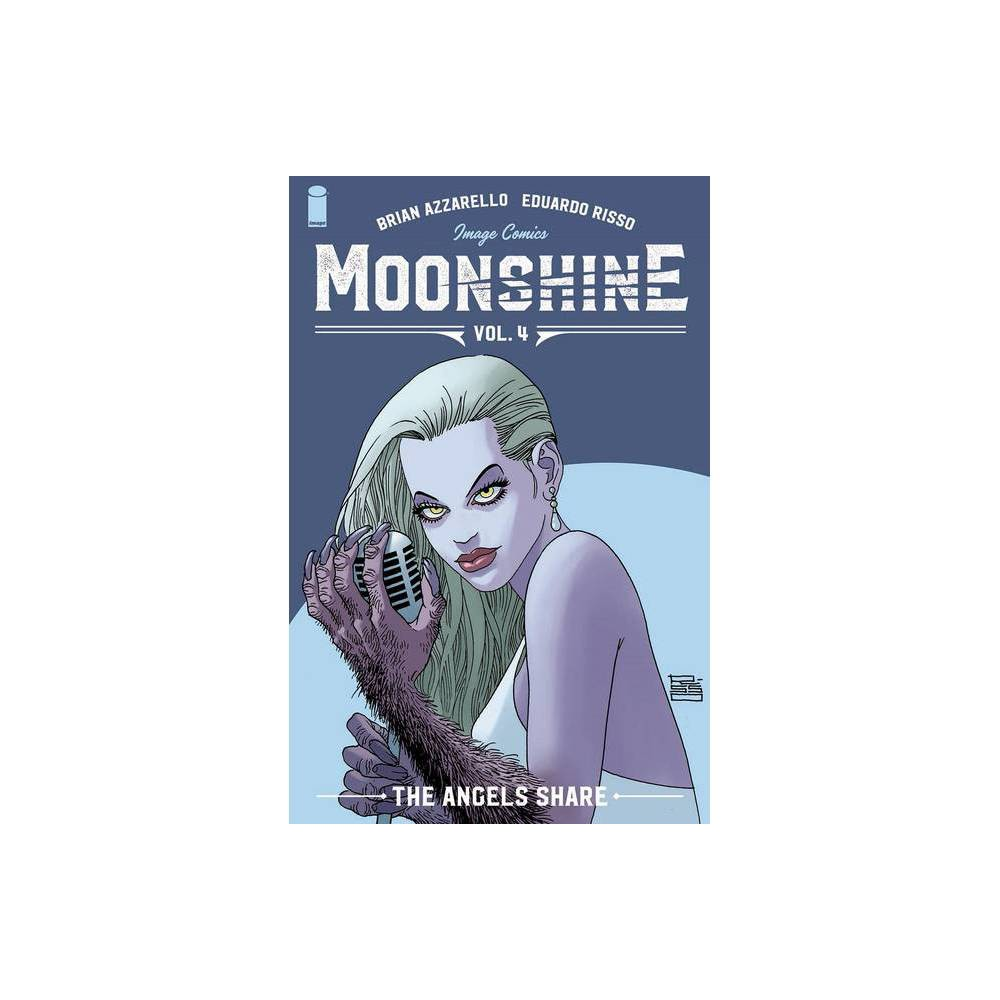 Moonshine Volume 4 The Angel S Share By Brian Azzarello Paperback
