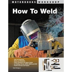 How to Weld - (Motorbooks Workshop) by  Todd Bridigum (Paperback)