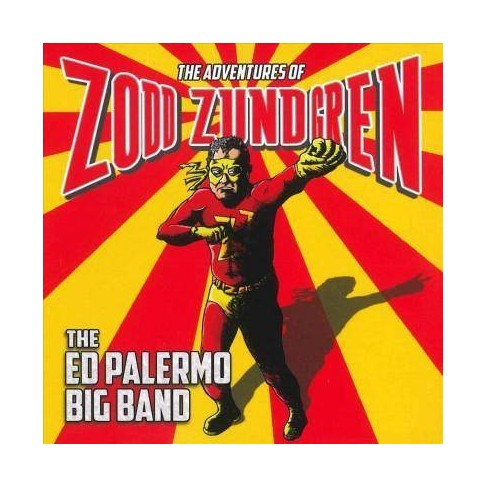 The Ed Palermo Big Band - The Adventures Of Zodd Zundgren (CD) - image 1 of 1