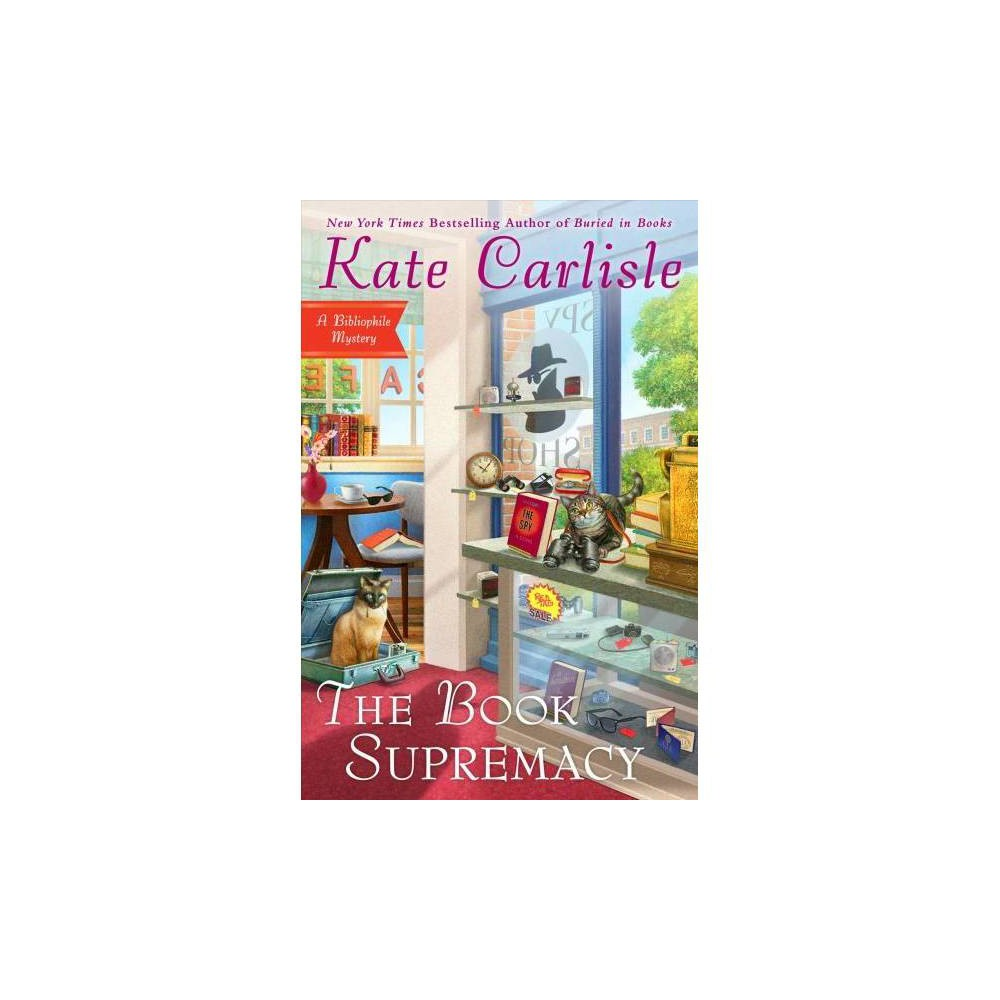 Book Supremacy - (Bibliophile Mysteries) by Kate Carlisle (Hardcover)