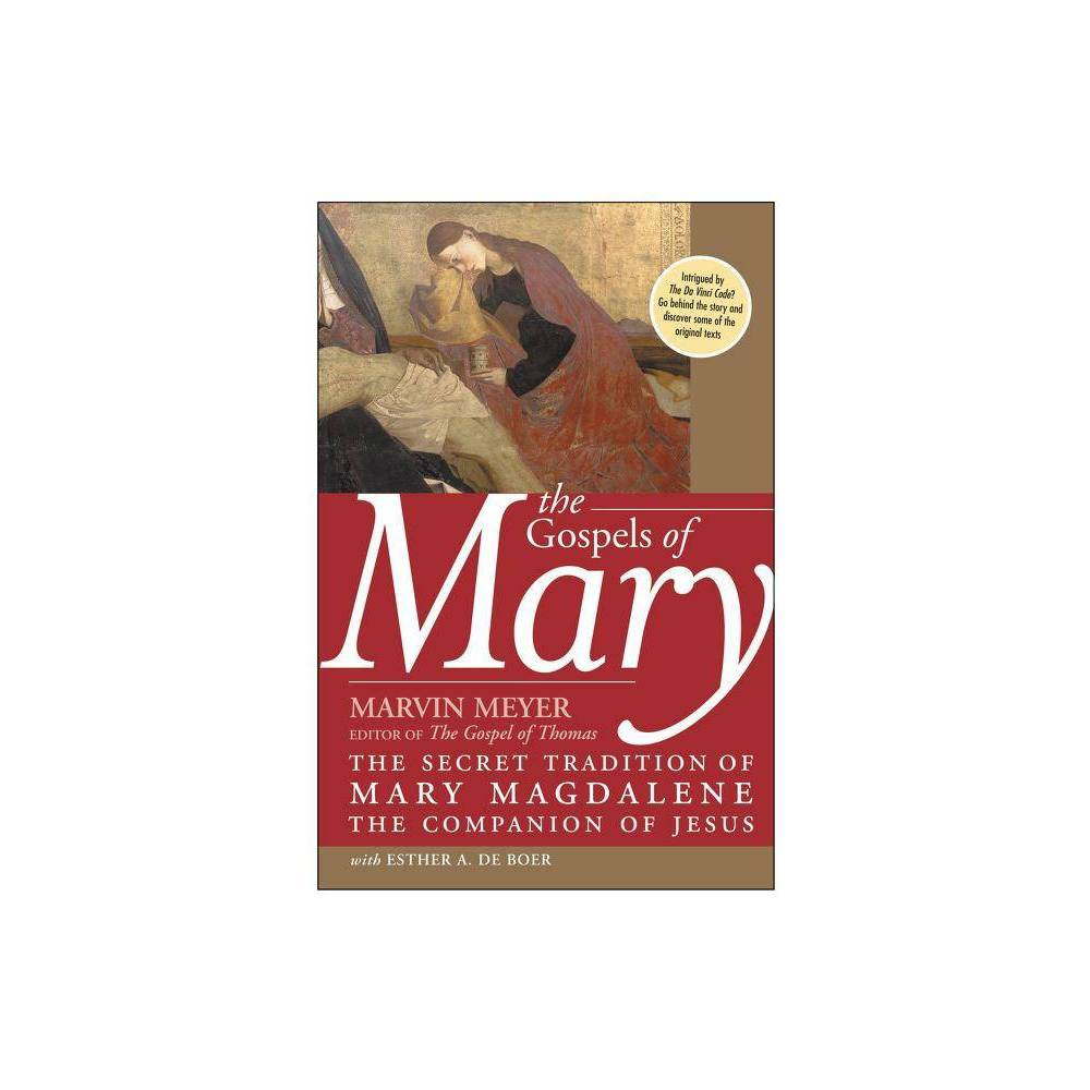 The Gospels Of Mary By Marvin W Meyer Esther A De Boer Paperback