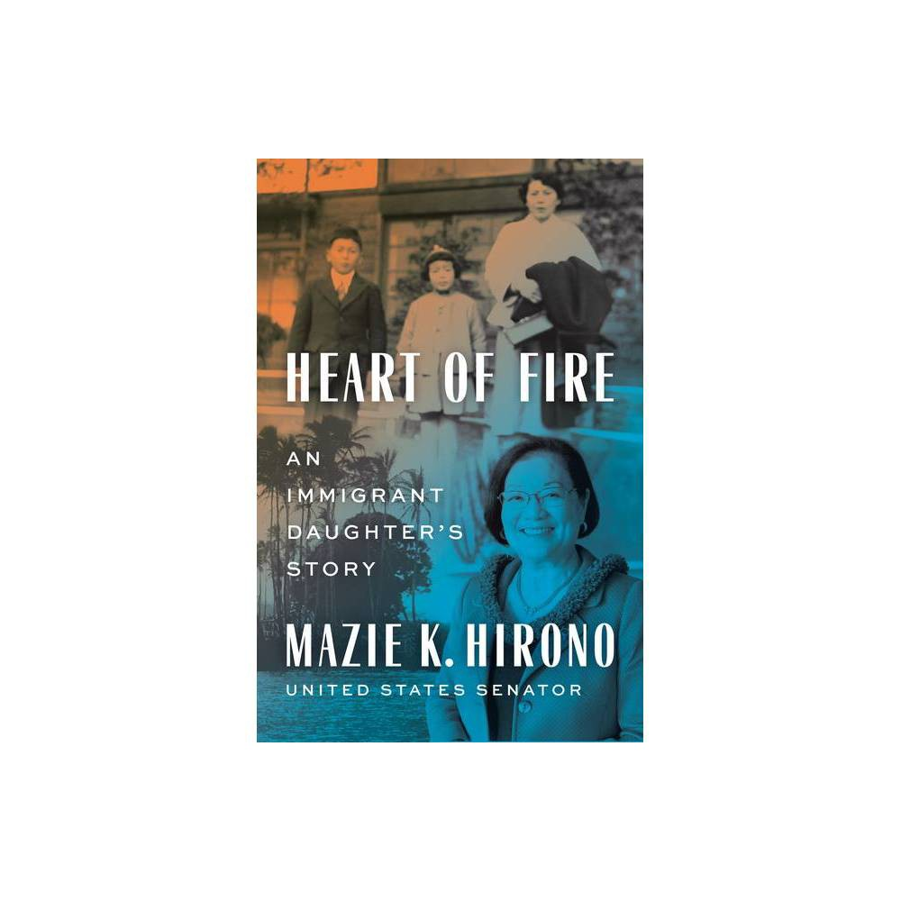 Heart Of Fire By Mazie K Hirono Hardcover