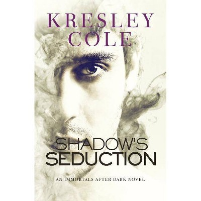 Shadow's Seduction - (Immortals After Dark) by  Kresley Cole (Paperback)