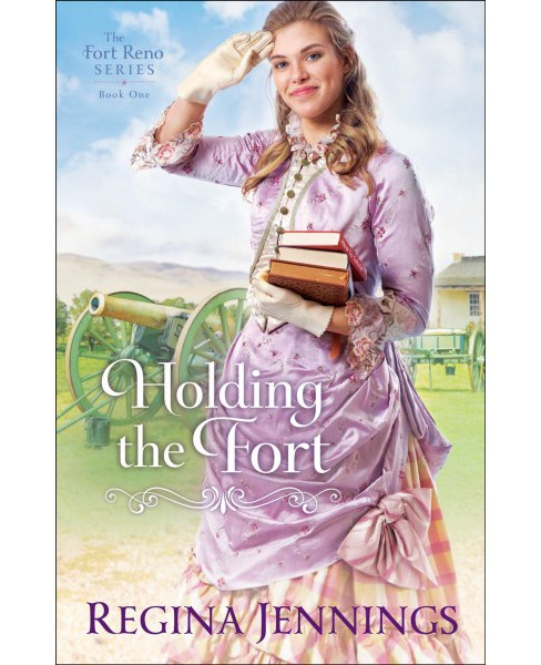 Holding the Fort -  (Fort Reno) by Regina Jennings (Paperback) - image 1 of 1