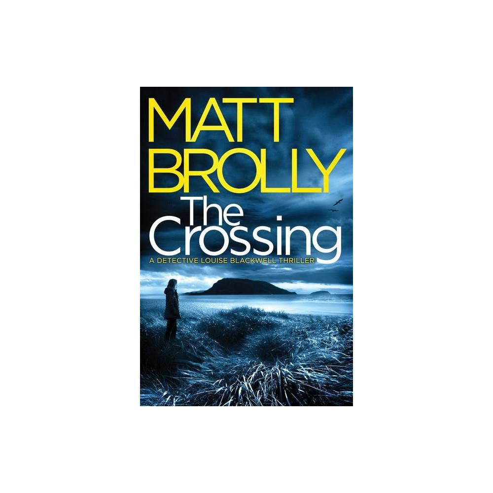 The Crossing Detective Louise Blackwell By Matt Brolly Paperback