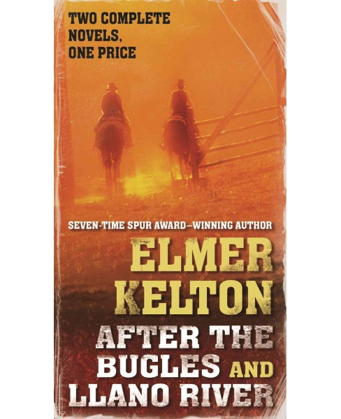 After the Bugles and Llano River (Paperback) (Elmer Kelton) - image 1 of 1