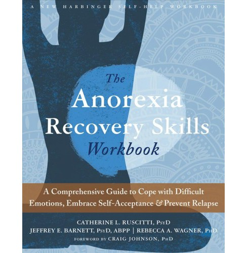 Anorexia Recovery Skills : A Comprehensive Guide to Cope With Difficult Emotions, Embrace - image 1 of 1