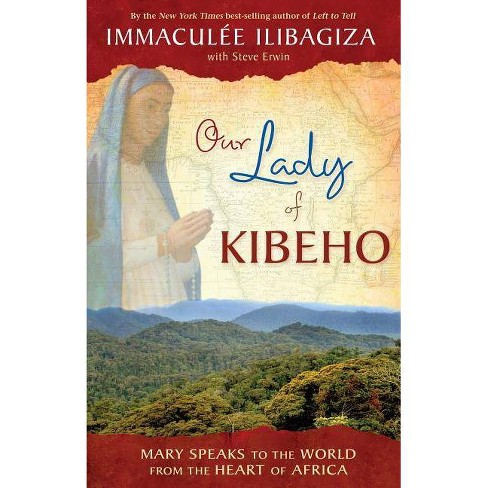 Our Lady of Kibeho - by  Immaculee Ilibagiza (Paperback) - image 1 of 1