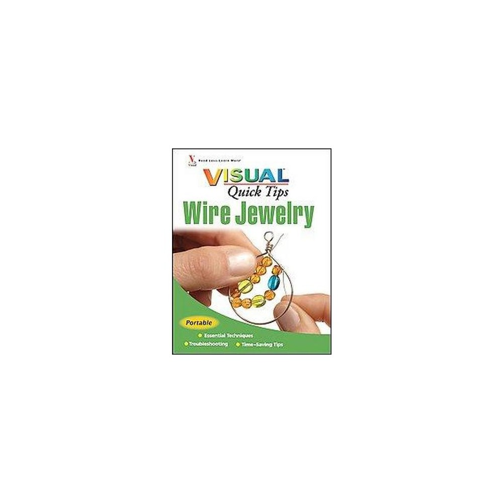 Visual Quick Tips Wire Jewelry (Paperback) (Chris Franchetti Michaels) Jewelry making is among the most popular crafts today—and it's a growing segment of the $30 billion U.S. craft and hobby market. Making your own jewelry is often significantly cheaper than buying the same pieces, and you can tailor designs to suit your own tastes. The prevalence of retailers selling jewelry-making supplies makes it an easy hobby to pick up; a 2004 survey conducted by Interweave Press found that there are nearly 1,800 independent retail bead shops in the U.S. And craft chains like Michael's and JoAnn's have significantly increased their inventory of jewelry making supplies as well. Wire Jewelry Making Visual Quick Tips shows readers how to make necklaces, bracelets, earrings, rings, and more from various types of wire, all in the series' easily accessible, portable format. Hundreds of full-color photos help visual learners see exactly how each technique is accomplished.