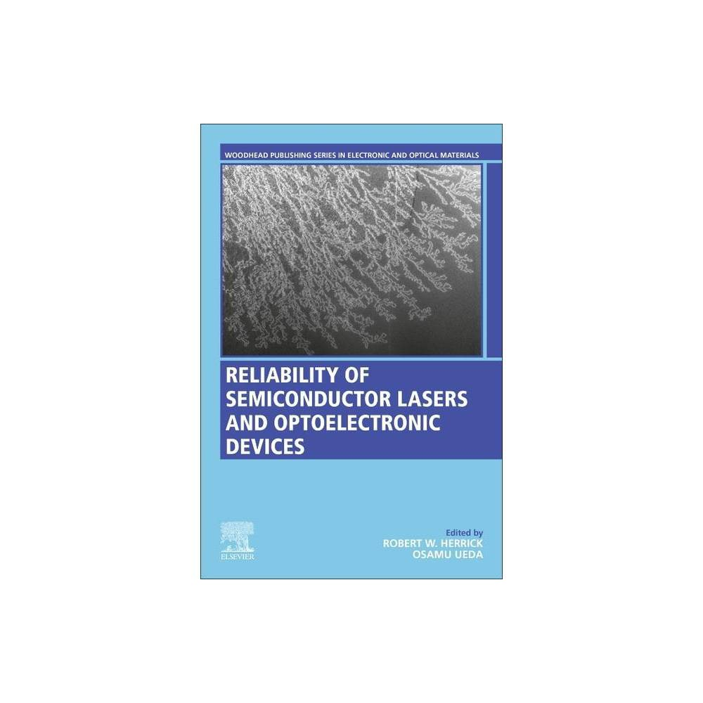 Reliability Of Semiconductor Lasers And Optoelectronic Devices Woodhead Publishing Electronic And Optical Materials Paperback