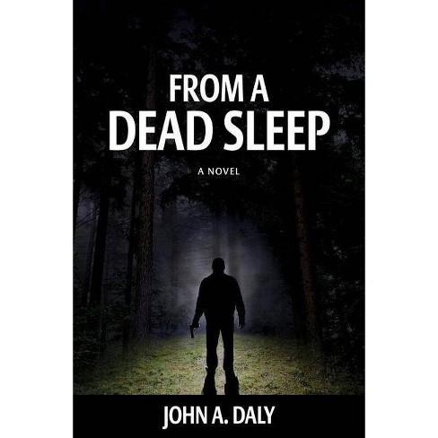 From a Dead Sleep - by  John A Daly (Paperback) - image 1 of 1