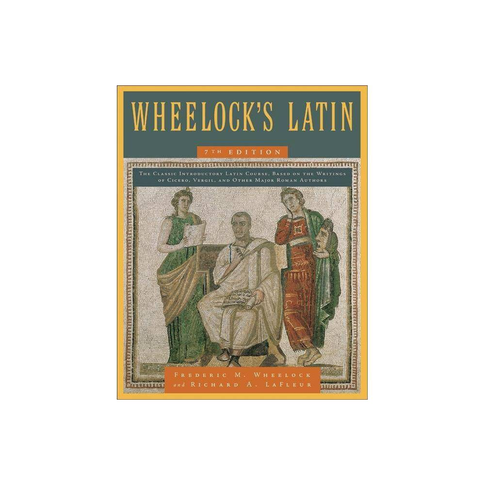 Wheelock S Latin 7th Edition By Frederic M Wheelock Richard A Lafleur Hardcover