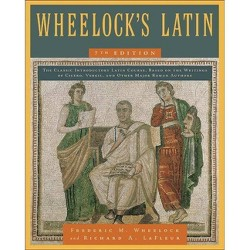 Wheelock's Latin, 7th Edition - by  Frederic M Wheelock & Richard A LaFleur (Hardcover)