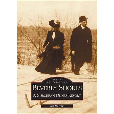 Beverly Shores: - (Indiana) by  Jim Morrow (Paperback)