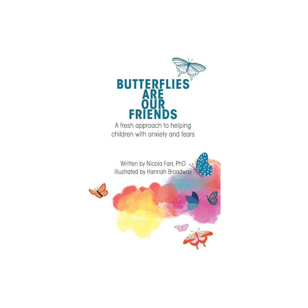 Butterflies Are Our Friends Heart Parenting By Dr Nicola Farr Paperback