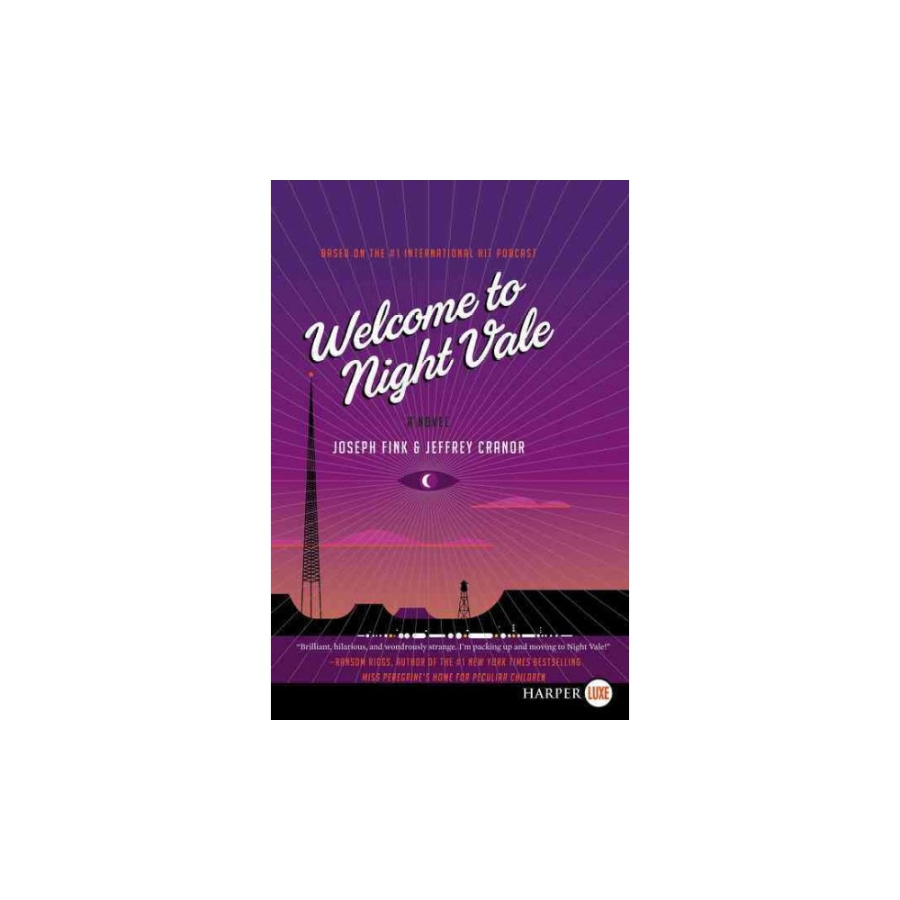 Welcome to Night Vale (Larger Print) (Paperback) (Joseph Fink)