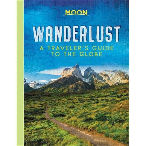 Wanderlust - by  Moon Travel Guides (Hardcover) - image 1 of 2