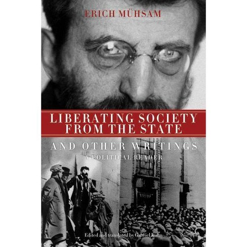 Liberating Society from the State and Other Writings - by  Erich Muhsam (Paperback) - image 1 of 1