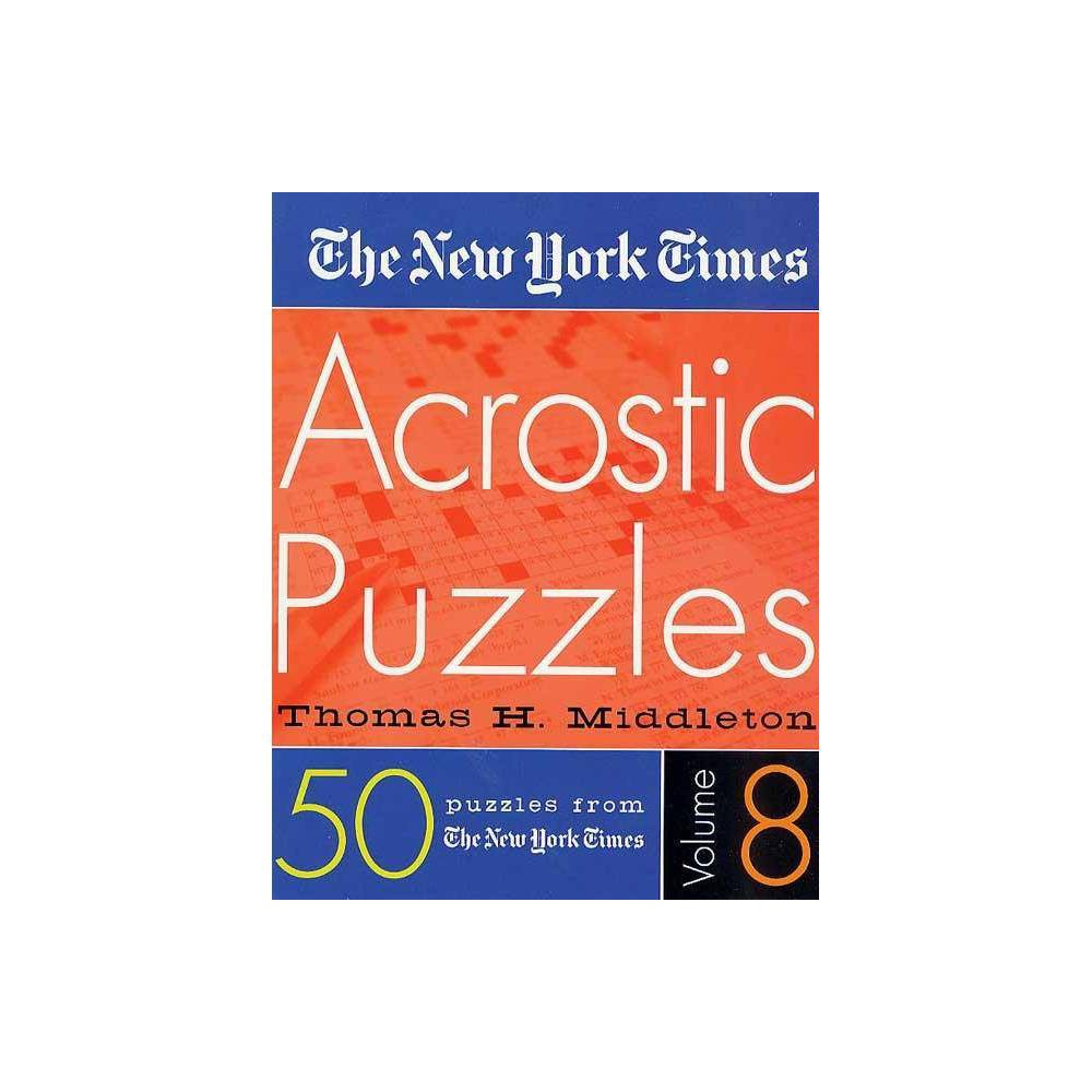 The New York Times Acrostic Puzzles Volume 8 By Thomas H Middleton Spiral Bound