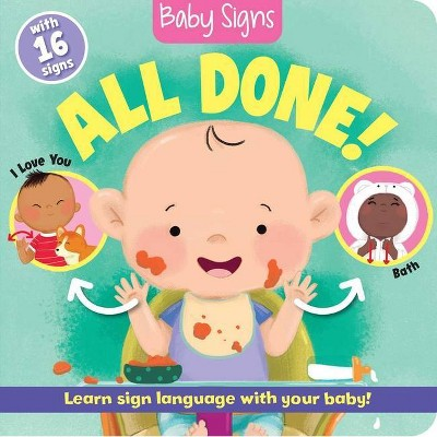 Baby Signs: All Done! - by Kate Lockwood (Board Book)
